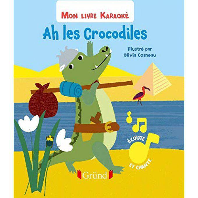 Livre Musical Karaoke Ah Les Crocodiles Augrenierdepinocchio Fr